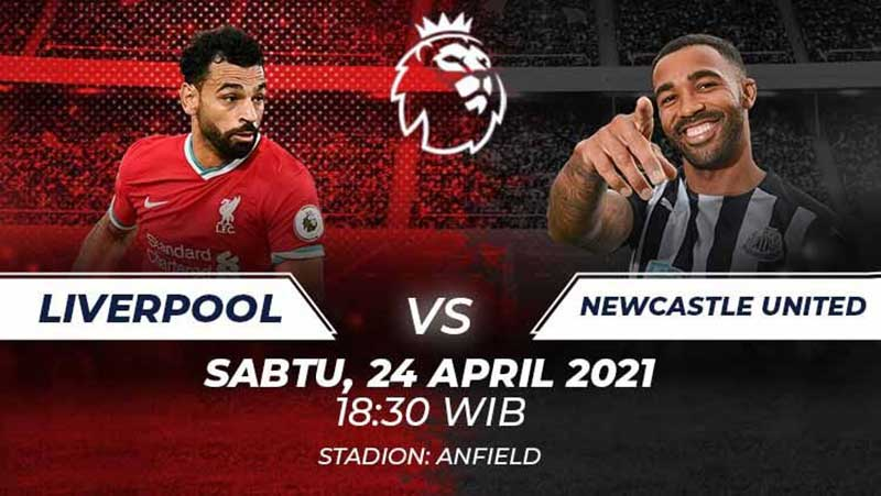 Prediksi Skor Liverpool vs Newscastle United 24 April 2021